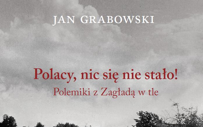 """Książka """"Polacy, nic się nie stało"""" Jana Grabowskiego"""